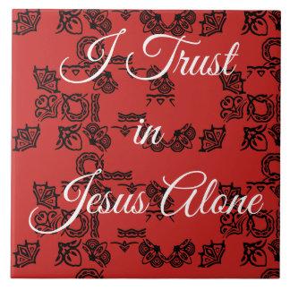 """Carreau """"Je fais confiance en seul Jésus """""""