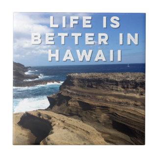 Carreau La vie est meilleure en Hawaï