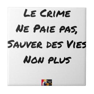 Carreau Le Crime Ne Paie pas Sauver des Vies Non plus