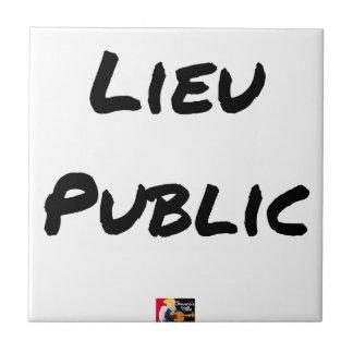 Carreau LIEU PUBLIC - Jeux de mots - Francois Ville