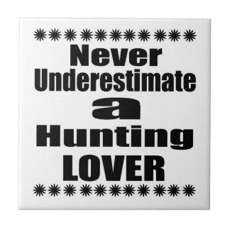 Carreau Ne sous-estimez jamais l'amant de chasse