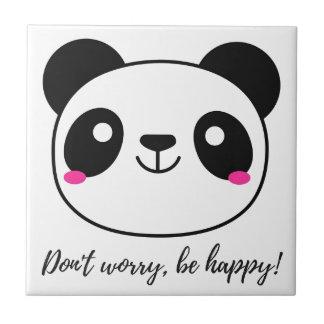 Carreau Ne vous inquiétez pas, soyez heureux ! Slogan