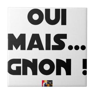 Carreau OUI, MAIS GNON ! - Jeux de mots - Francois Ville