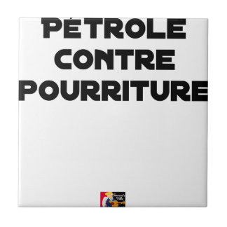 Carreau Pétrole contre Pourriture - Jeux de Mots