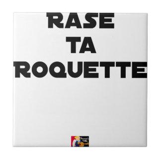 Carreau RASE TA ROQUETTE - Jeux de mots - Francois Ville