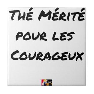 Carreau THÉ MÉRITÉ POUR LES COURAGEUX - Jeux de mots
