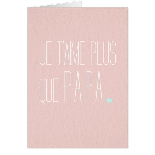 Carte de vœux Fête des mères -Je t'aime + que papa