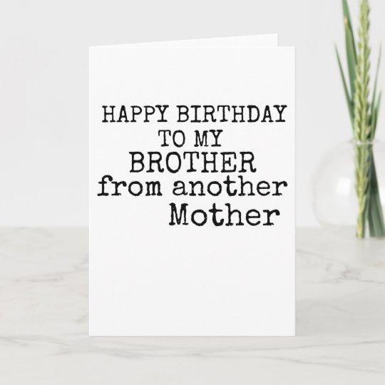 Carte Joyeux Anniversaire à Mon Frère Dune Autre Mère