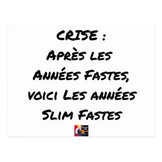 CARTE POSTALE APRÈS LES ANNÉES FASTES, LES ANNÉES SLIM FASTES