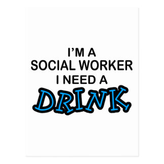 Carte Postale Ayez besoin d'une boisson - assistant social