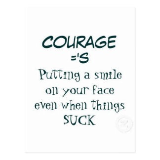 Carte Postale Citation de courage - souriant quand la vie suce :