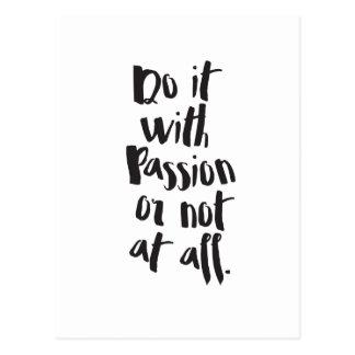 """Carte Postale """"Faites-le avec passion ou pas du tout"""" citation"""