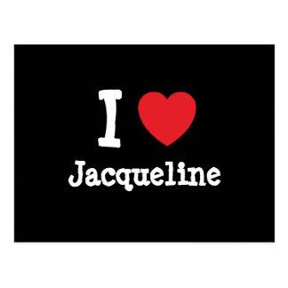 Carte Postale J'aime le T-shirt de coeur de Jacqueline