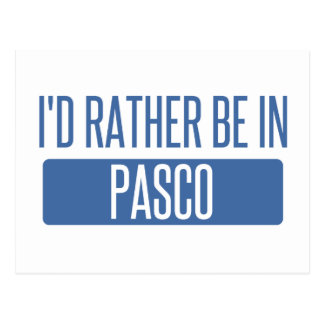 Carte Postale Je serais plutôt dans Pasco