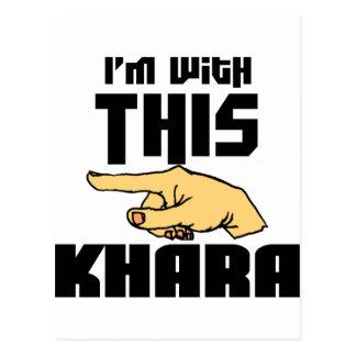 Carte Postale Je suis avec ce Khara