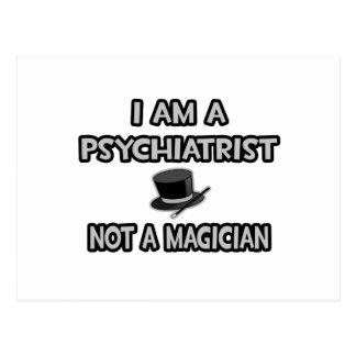 Carte Postale Je suis un psychiatre… pas un magicien