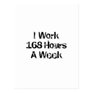 Carte Postale Je travaille 168 heures par semaine
