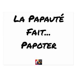 Carte Postale LA PAPAUTÉ FAIT PAPOTER - Jeux de mots