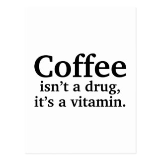 Carte Postale Le café n'est pas une drogue, il est une vitamine