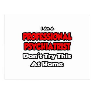 Carte Postale Le psychiatre professionnel… n'essayent pas