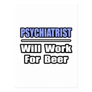 Carte Postale Le psychiatre… travaillera pour la bière