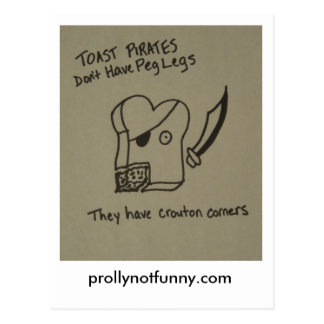 Carte Postale Les pirates de pain grillé n'ont pas des jambes de