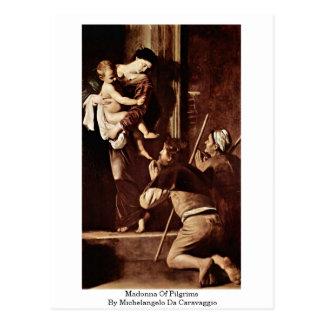Carte Postale Madonna des pèlerins par Michaël Angelo DA