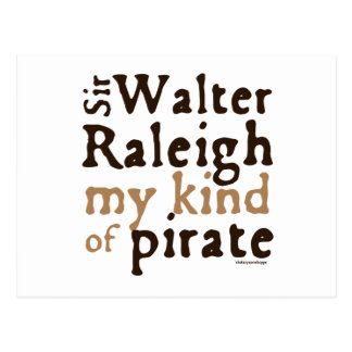 Carte Postale Monsieur Walter Raleigh : Mon genre de pirate