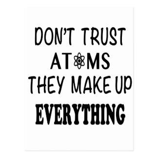 Carte Postale Ne faites pas confiance aux atomes qu'ils