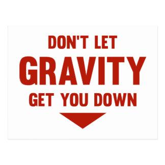 Carte Postale Ne laissez pas la gravité vous descendre