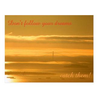 Carte Postale Ne suivez pas vos rêves - ATTRAPEZ-les !