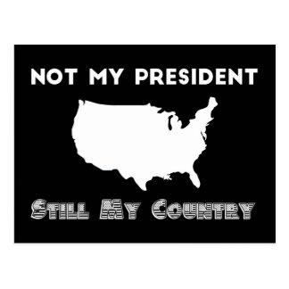 Carte Postale Non ma protestation du Président Still My Country