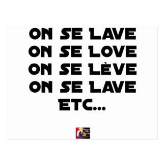 CARTE POSTALE ON SE LAVE, ON SE LOVE, ON SE LÈVE, ON SE LAVE