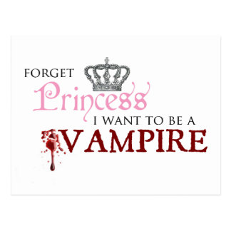 """Carte Postale """"Oubliez la princesse, je veulent être un vampire"""