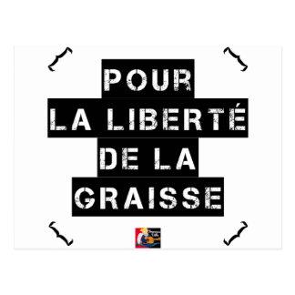 Carte Postale Pour la LIBERTÉ DE LA GRAISSE - Jeu de mots