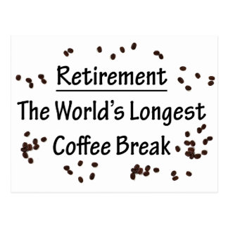 Carte Postale Retraite : La plus longue pause-café dans le monde