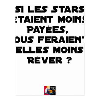 CARTE POSTALE SI LES STARS ÉTAIENT MOINS PAYÉES, NOUS FERAIENT