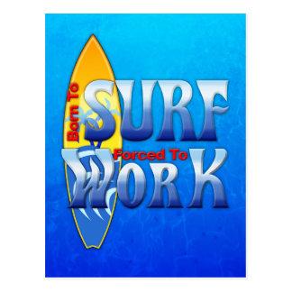 Carte Postale Soutenu pour surfer obligatoire pour travailler