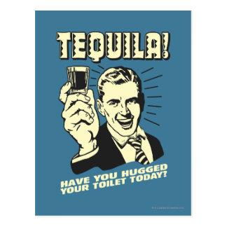 Carte Postale Tequila : A étreint votre toilette aujourd'hui