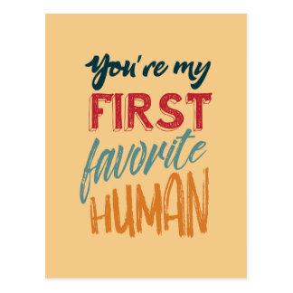 Carte Postale Vous êtes mon premier humain préféré je t'aime,