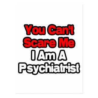Carte Postale Vous ne pouvez pas m'effrayer… psychiatre