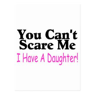 Carte Postale Vous ne pouvez pas m'effrayer que j'ai une fille