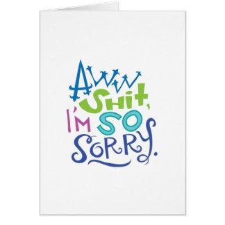 Carte tellement désolée d'excuses