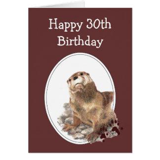 Cartes 30ème Humour d'anniversaire avec la loutre