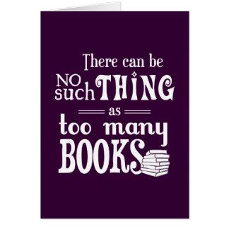 Cartes Aucune une telle chose comme trop de livres