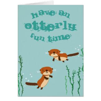 Cartes Ayez un temps d'amusement d'Otterly