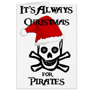 Cartes C'est toujours Noël pour des pirates