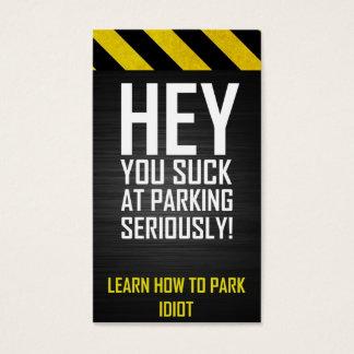 Cartes De Visite HÉ vous sucez à se garer sérieusement ! Apprenez à