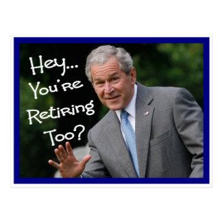 Cartes drôles de retraite---Humour de Bush'ism Carte Postale