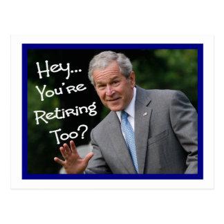 Cartes drôles de retraite---Humour de Bush'ism Cartes Postales